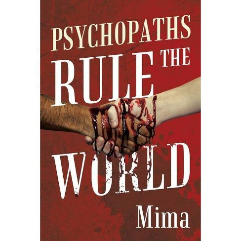 Psychopaths Rule the World - by  Mima (Paperback) - image 1 of 1