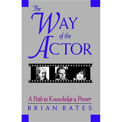 The Way of the Actor - by  Brian Bates (Paperback) - image 1 of 1