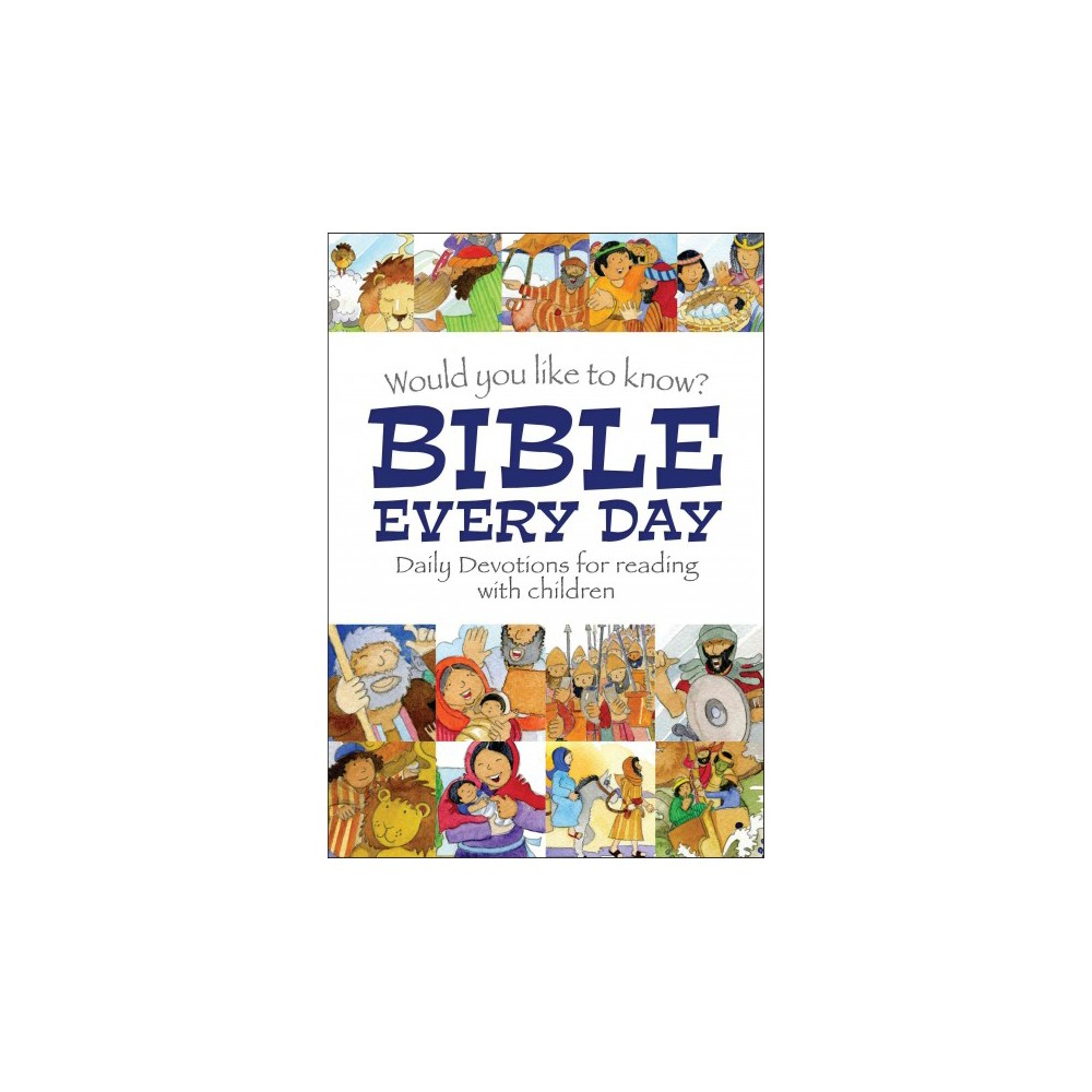 Would You Like to Know? : Bible Every Day - Daily Devotions for Reading With Children - (Hardcover)