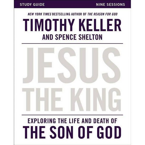 Jesus the King Study Guide - by  Timothy Keller (Paperback) - image 1 of 1