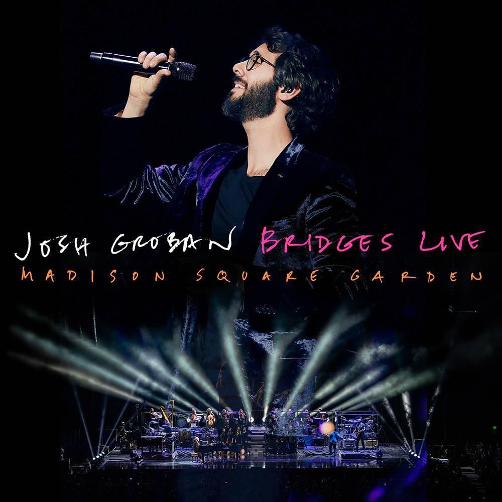 Josh Groban Bridges Live: Madison Square Garden Josh Groban Bridges Live: Madison Square Garden
