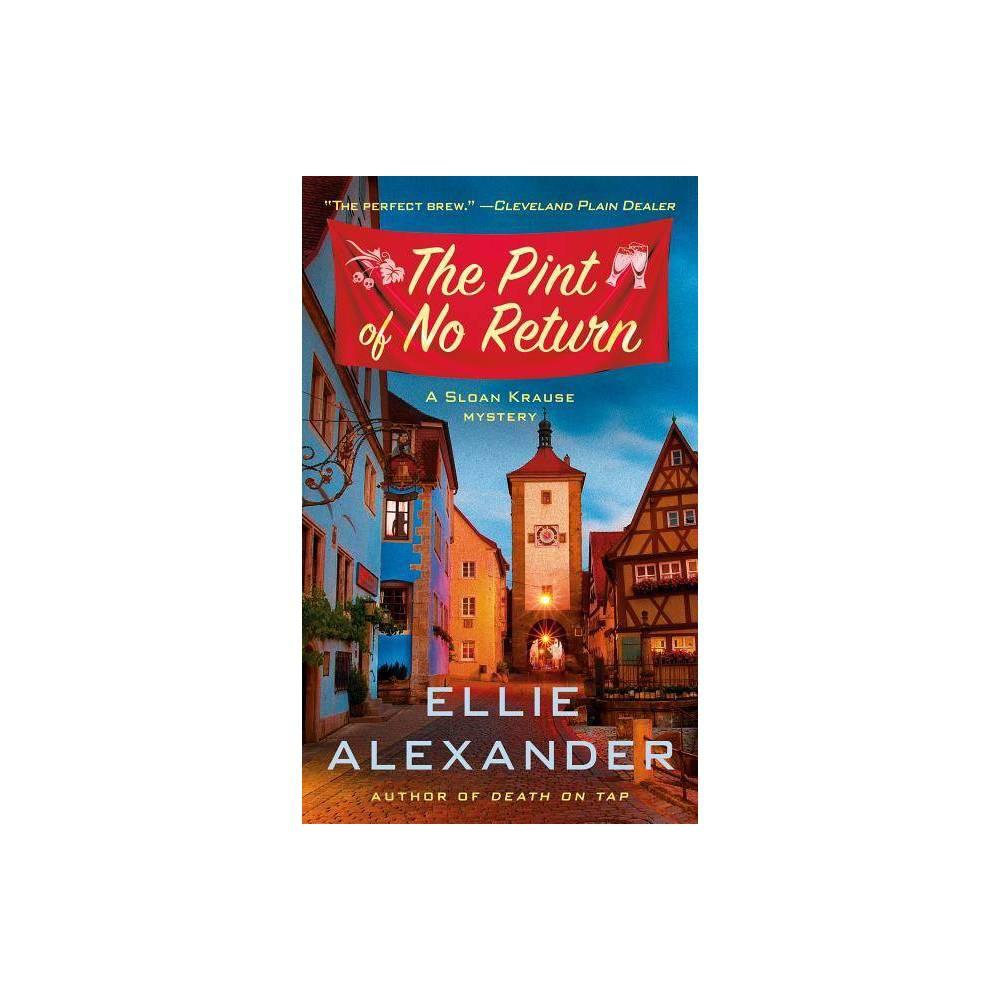 The Pint Of No Return Sloan Krause Mystery By Ellie Alexander Paperback