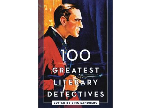 100 Greatest Literary Detectives -  (Hardcover) - image 1 of 1