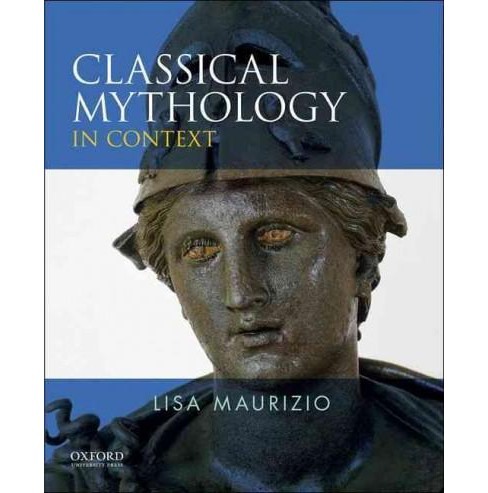 Classical Mythology in Context (Paperback) (Lisa Maurizio) - image 1 of 1