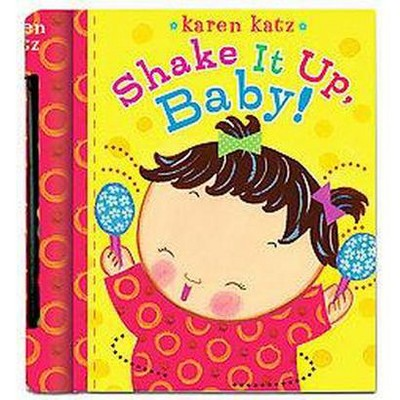 Shake It Up, Baby! (Board)by Karen Katz