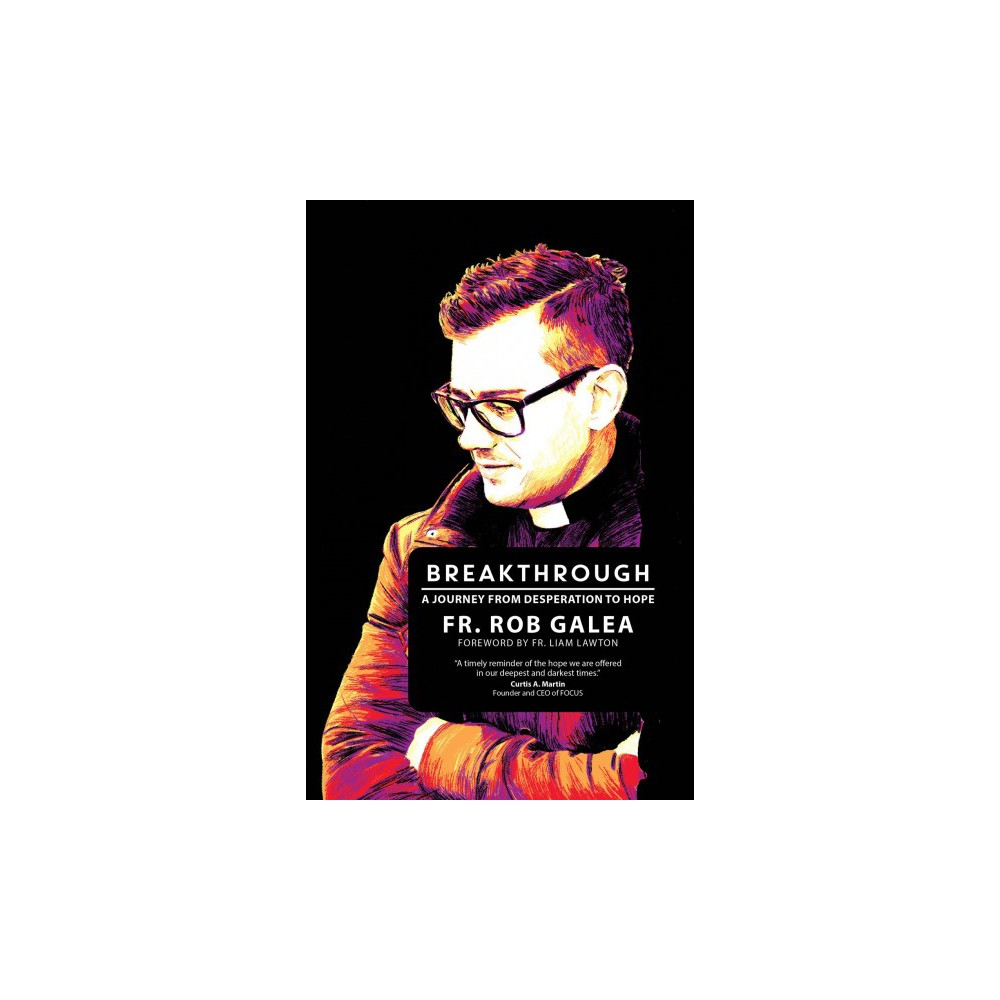 Breakthrough : A Journey from Desperation to Hope - by Rob Galea (Paperback)