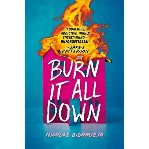 Burn It All Down - by  Nicolas Didomizio (Hardcover) - image 1 of 1