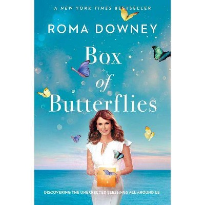 Box of Butterflies : Discovering the Unexpected Blessings All Around Us -  by Roma Downey (Hardcover)