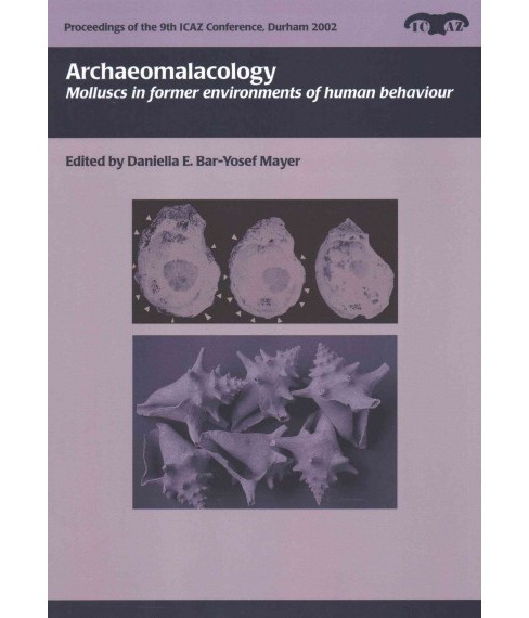 Archaeomalacology : Molluscs in Former Environments of Human Behaviour (Paperback) (D. Bar-yosef) - image 1 of 1