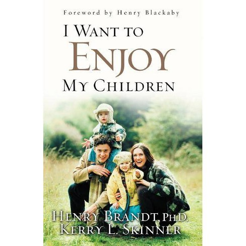 I Want to Enjoy My Children - by  Brandt (Paperback) - image 1 of 1