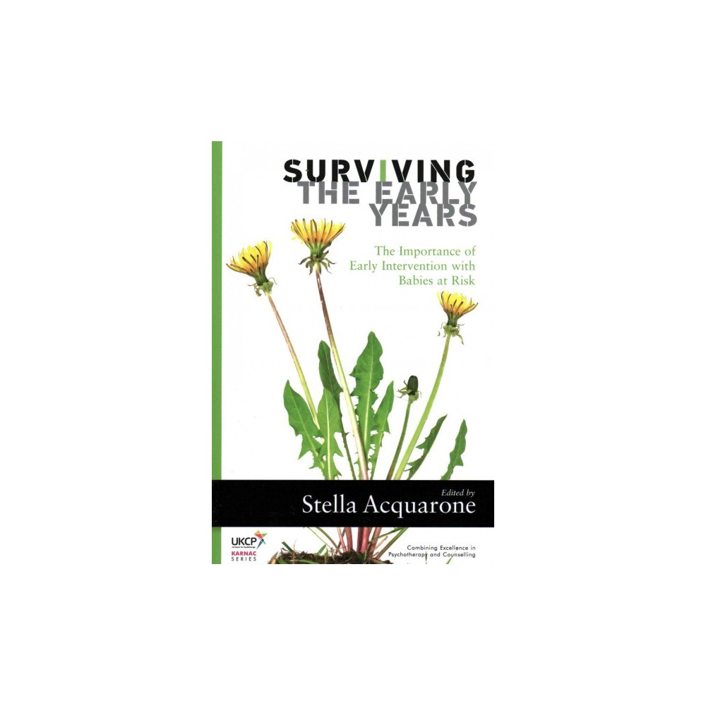 Surviving the Early Years : The Importance of Early Intervention with Babies at Risk (Paperback)