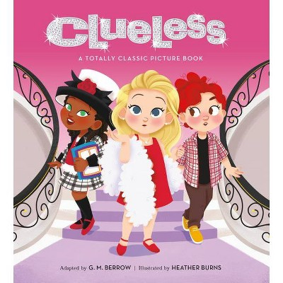 Clueless: A Totally Classic Picture Book - by Amy Heckerling (Hardcover)
