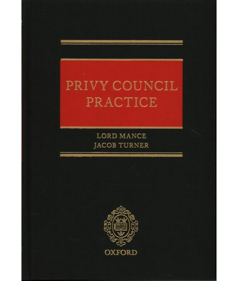 Privy Council Practice -  by Jonathan Mance & Jacob Turner (Hardcover) - image 1 of 1