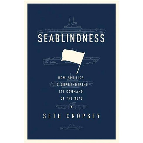 Seablindness - by  Seth Cropsey (Hardcover) - image 1 of 1