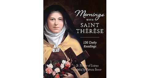 Mornings With Therese of Lisieux : 120 Daily Readings (Hardcover) - image 1 of 1