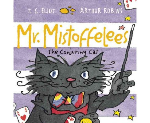 Mr. Mistoffelees : The Conjuring Cat (Paperback) (T. S. Eliot) - image 1 of 1