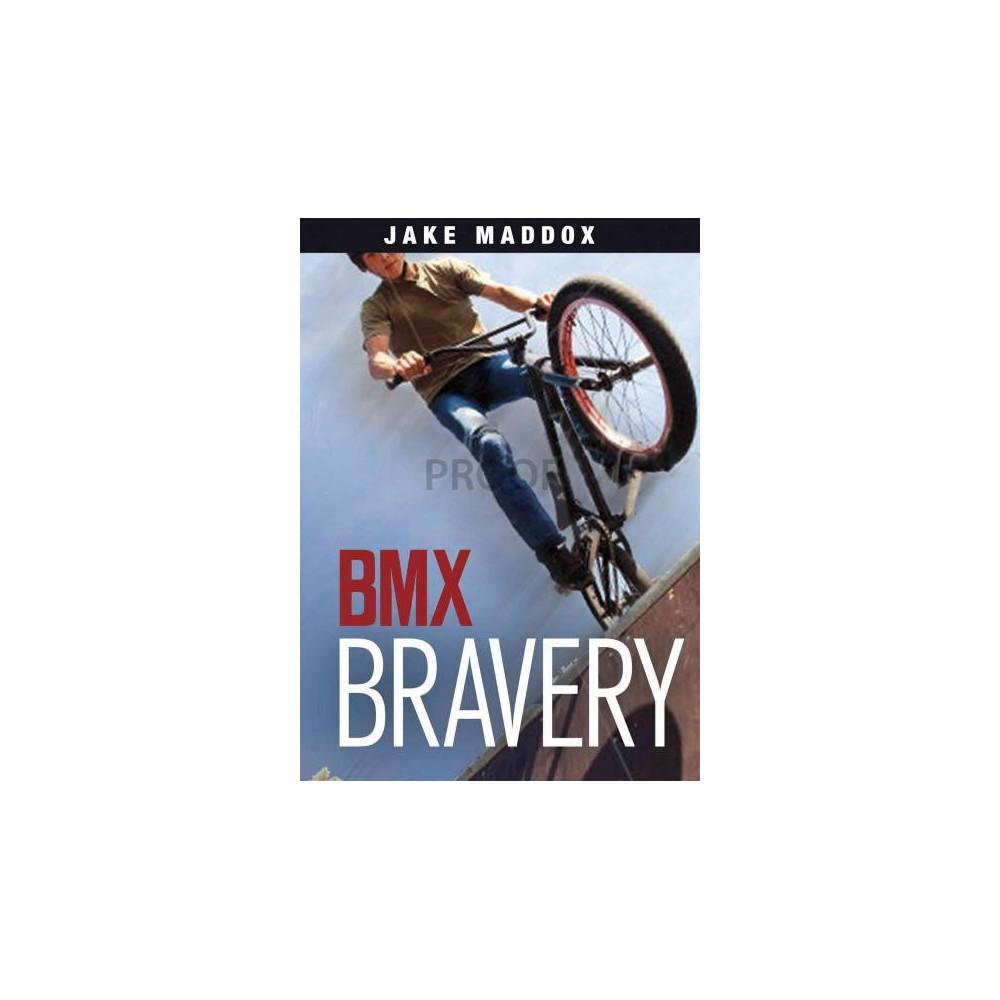 Bmx Bravery (Paperback) (Jake Maddox)