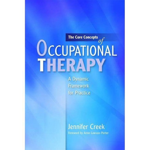 The Core Concepts of Occupational Therapy - by  Jennifer Creek (Paperback) - image 1 of 1