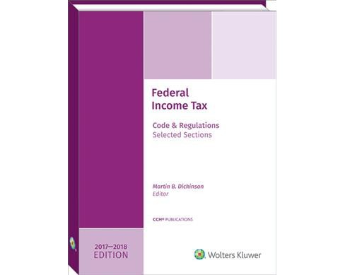 Federal Income Tax 2017-2018 : Code and Regulations, Selected Sections (Paperback) (Martin B. Dickinson) - image 1 of 1