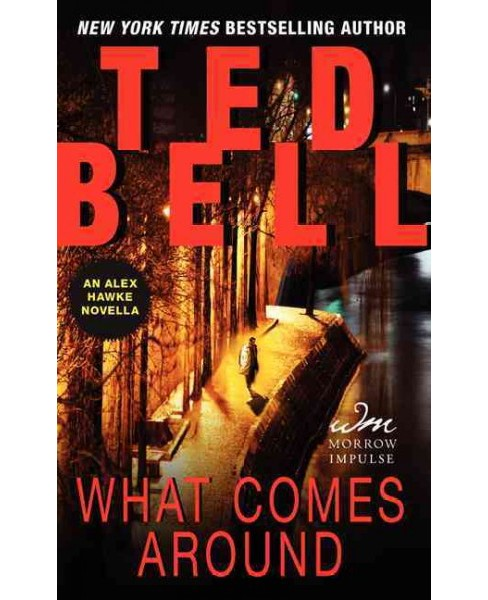 What Comes Around -  (Alex Hawke) by Ted Bell (Paperback) - image 1 of 1