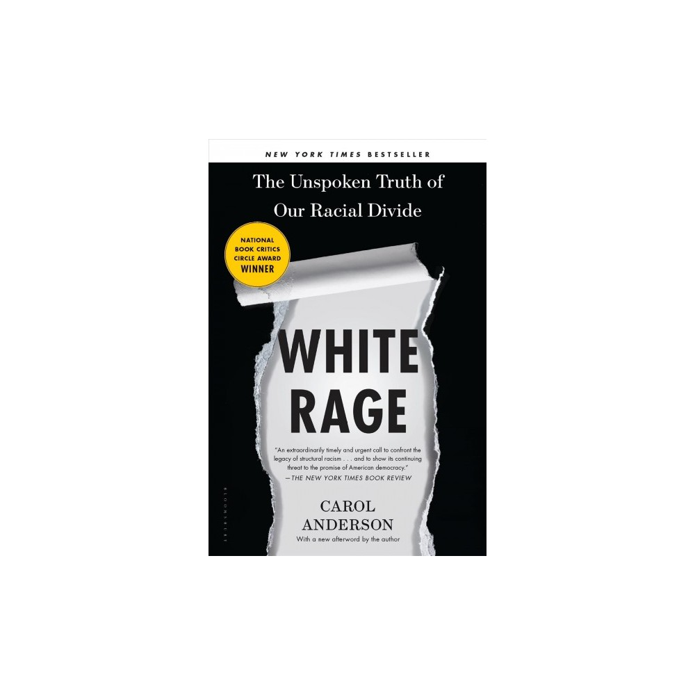 White Rage : The Unspoken Truth of Our Racial Divide (Hardcover) (Carol Anderson)