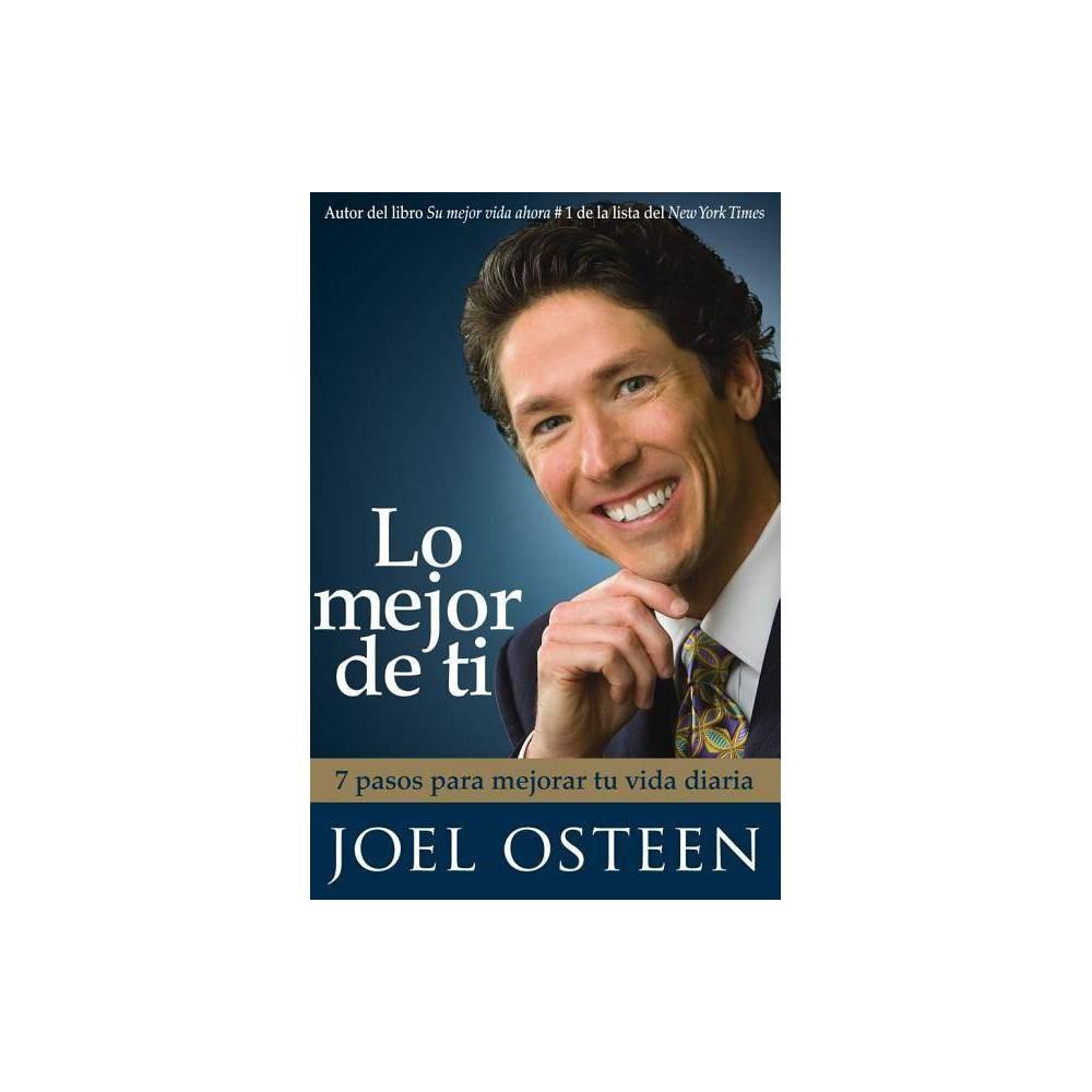 Lo Mejor De Ti By Joel Osteen Paperback