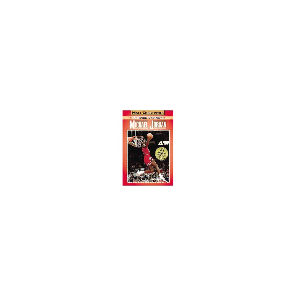 Michael Jordan (Reissue) (Paperback) (Matt Christopher & Stephanie Peters & Glenn Stout)