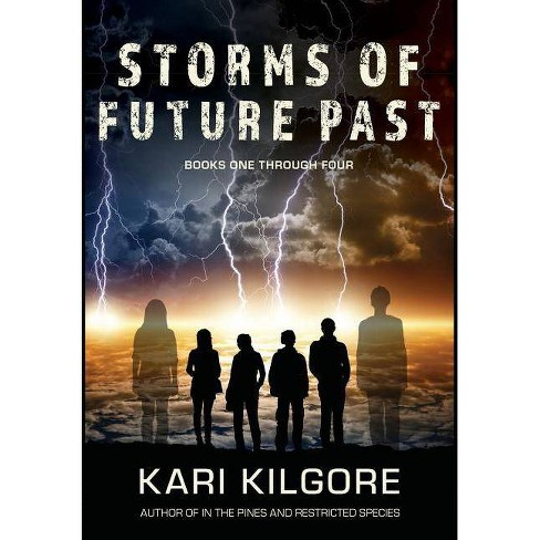 Storms of Future Past Books One through Four - by  Kari Kilgore (Hardcover) - image 1 of 1