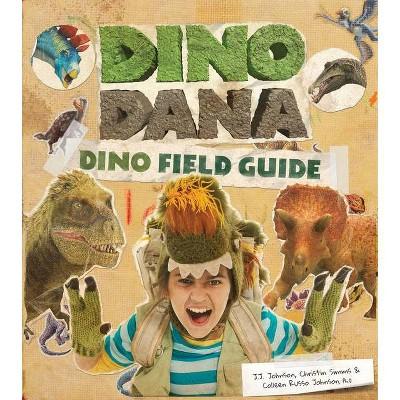 Dino Dana - by J J Johnson & Colleen Russo Johnson & Christin Simms (Hardcover)