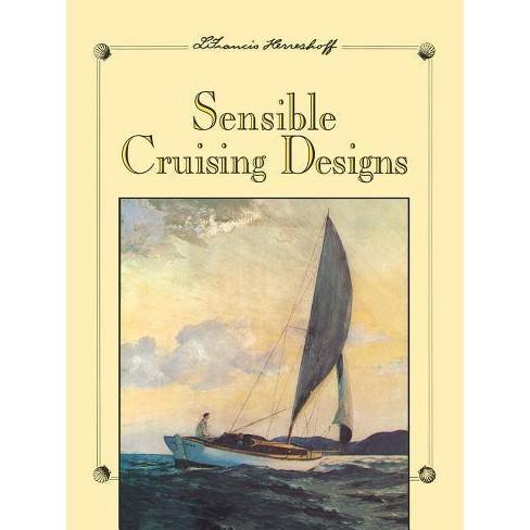 Sensible Cruising Designs - by  L Francis Herreshoff (Paperback) - image 1 of 1