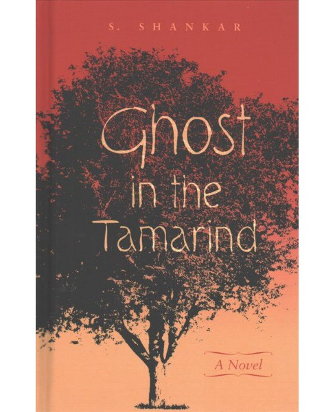 Ghost in the Tamarind (Hardcover) (S. Shankar) - image 1 of 1