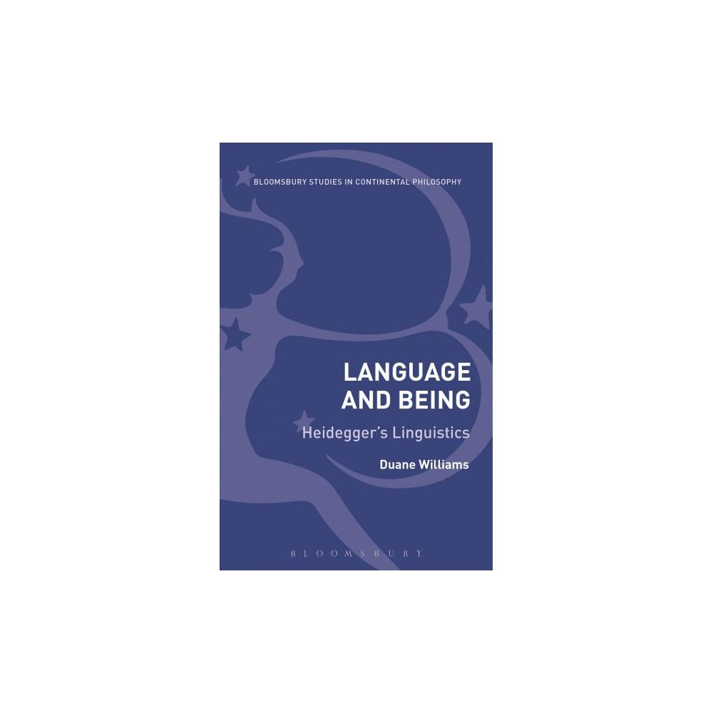 Language and Being : Heidegger's Linguistics (Hardcover) (Duane Williams)