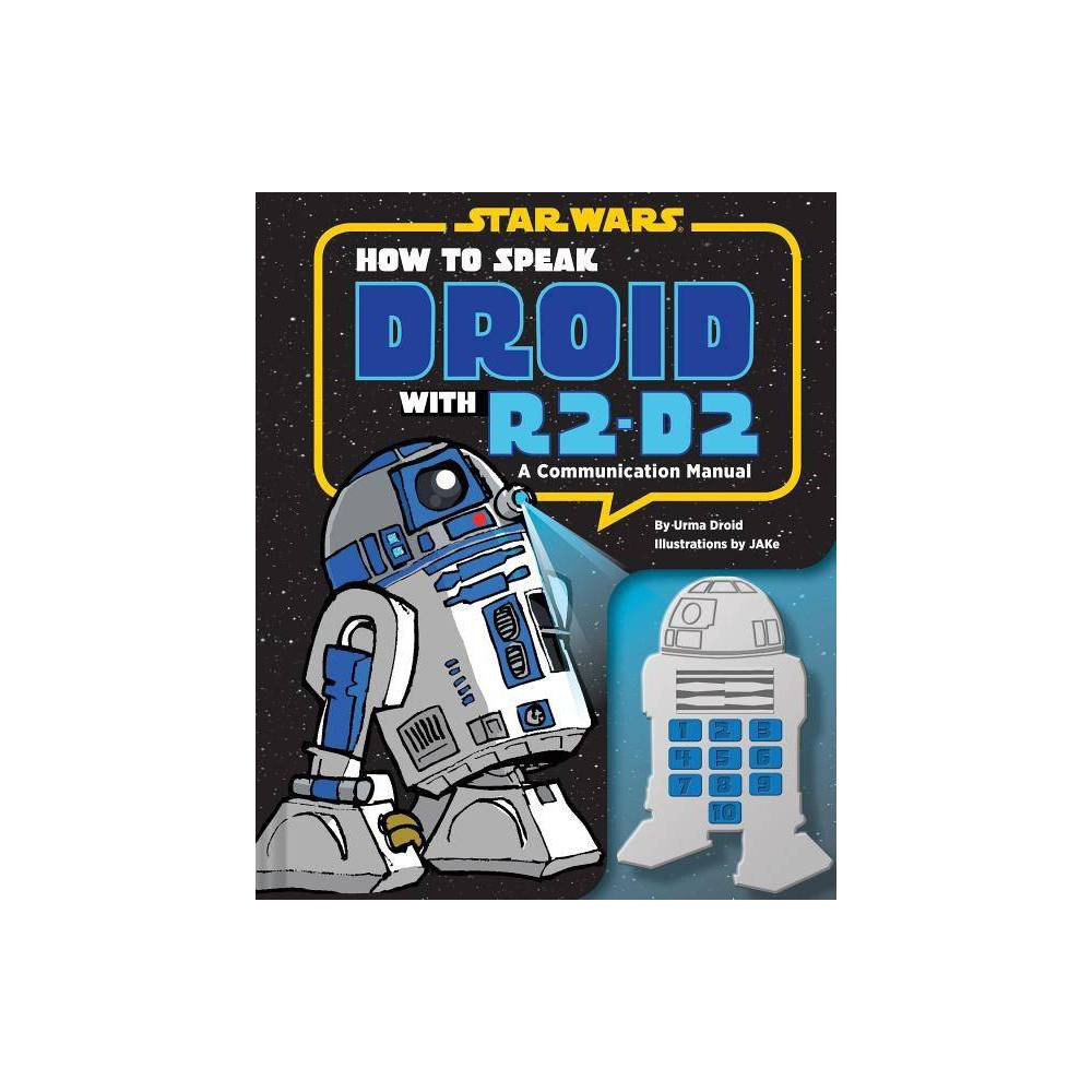 How To Speak Droid With R2 D2 By Urma Droid Hardcover