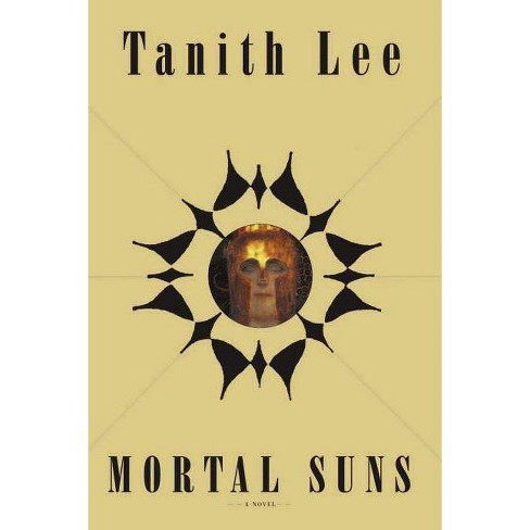 Mortal Suns - by  Tanith Lee (Hardcover) - image 1 of 1