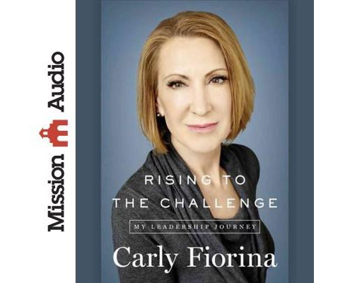 Rising to the Challenge : My Leadership Journey (Unabridged) (CD/Spoken Word) (Carly Fiorina) - image 1 of 1