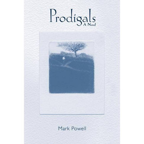 Prodigals - by  Mark Powell (Paperback) - image 1 of 1