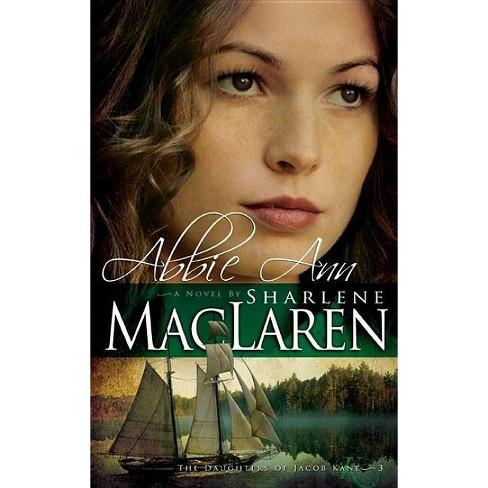 Abbie Ann - (Daughters of Jacob Kane Trilogy) by  Sharlene MacLaren (Paperback) - image 1 of 1