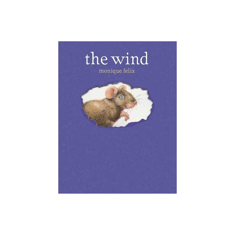 The Wind Mouse Book By Monique Felix Hardcover