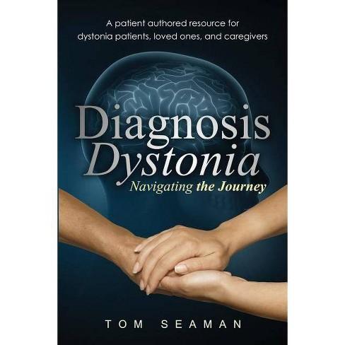 Diagnosis Dystonia - by Tom Seaman (Paperback)