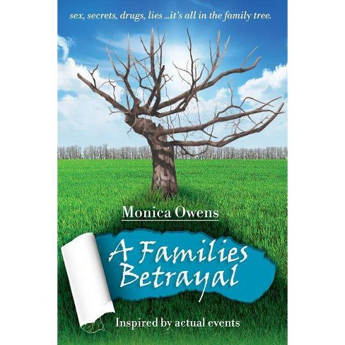 A Families Betrayal - by  Monica Owens (Paperback) - image 1 of 1