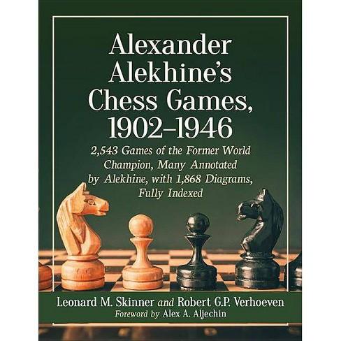 Alexander Alekhine's Chess Games, 1902-1946 - by  Leonard M Skinner & Robert G P Verhoeven (Paperback) - image 1 of 1