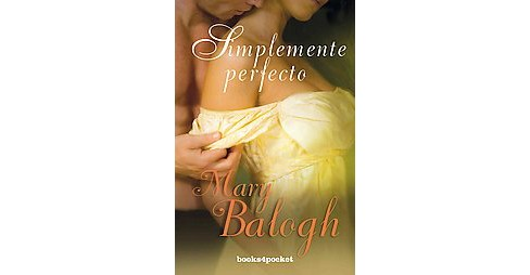 Simplemente perfecto/ Simply Perfect (Paperback) (Mary Balogh) - image 1 of 1