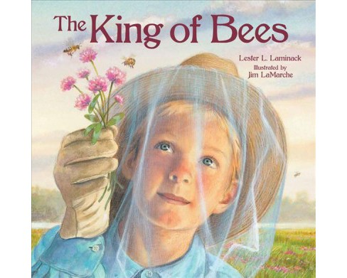 King of Bees -  by Lester L. Laminack (School And Library) - image 1 of 1