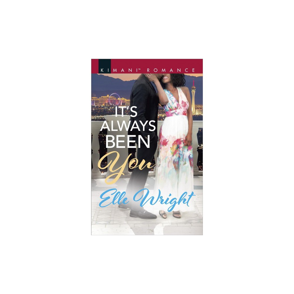 It's Always Been You - (Kimani Romance) by Elle Wright (Paperback)