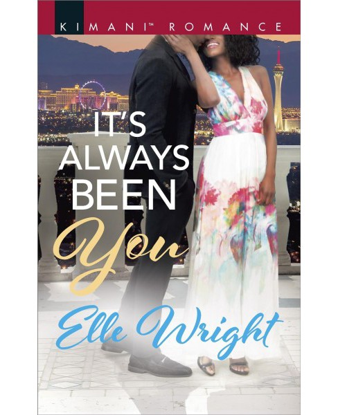 It's Always Been You -  (Kimani Romance) by Elle Wright (Paperback) - image 1 of 1