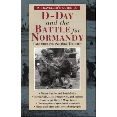 A Traveller's Guide to D-Day and the Battle for Normandy - by  Carl Shilleto & Mike Tolhurst (Paperback) - image 1 of 1