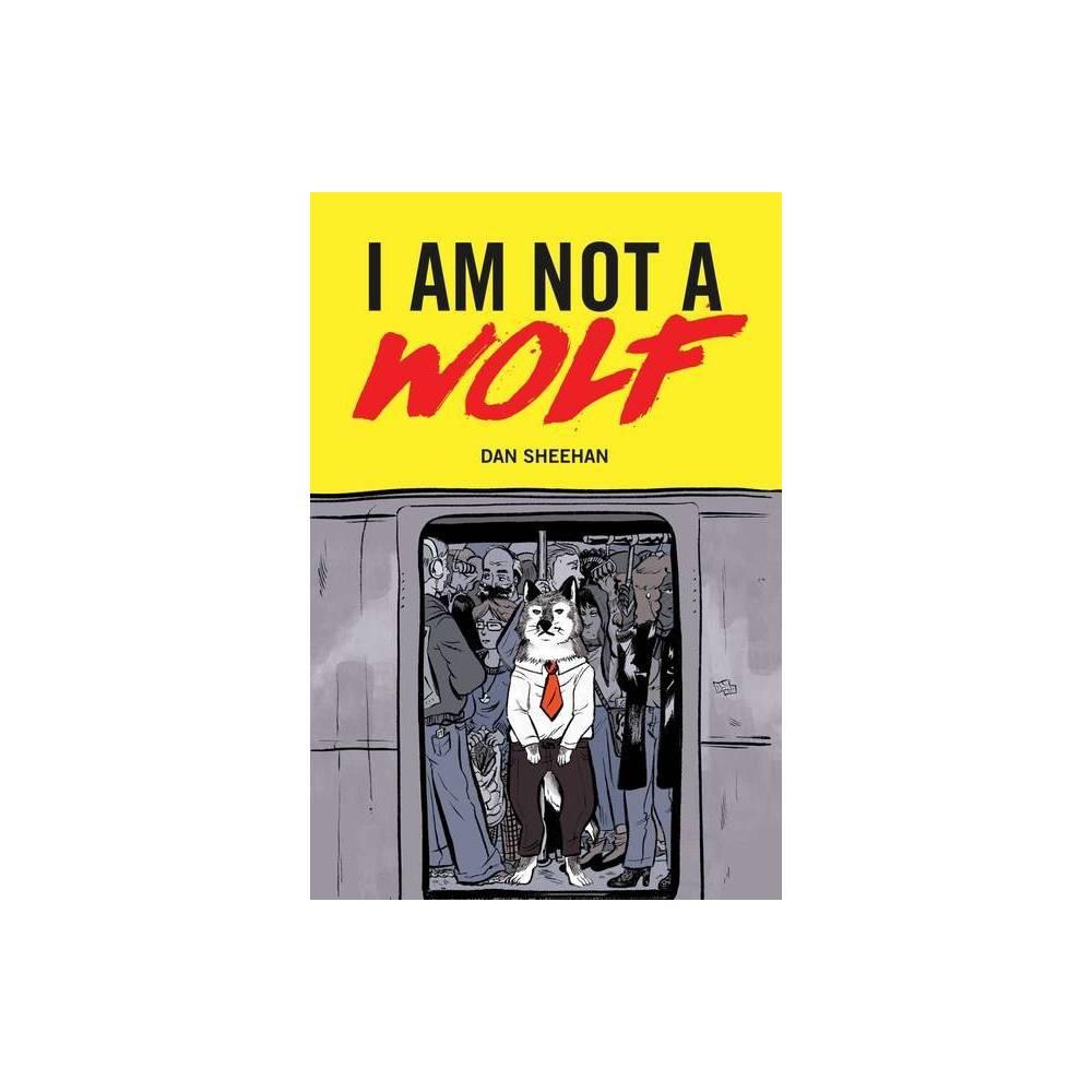 I Am Not A Wolf By Dan Sheehan Paperback