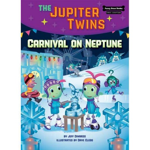 Carnival on Neptune (Book 5) - (Funny Bone Books (TM) First Chapters -- The Jupiter Twins) (Hardcover) - image 1 of 1