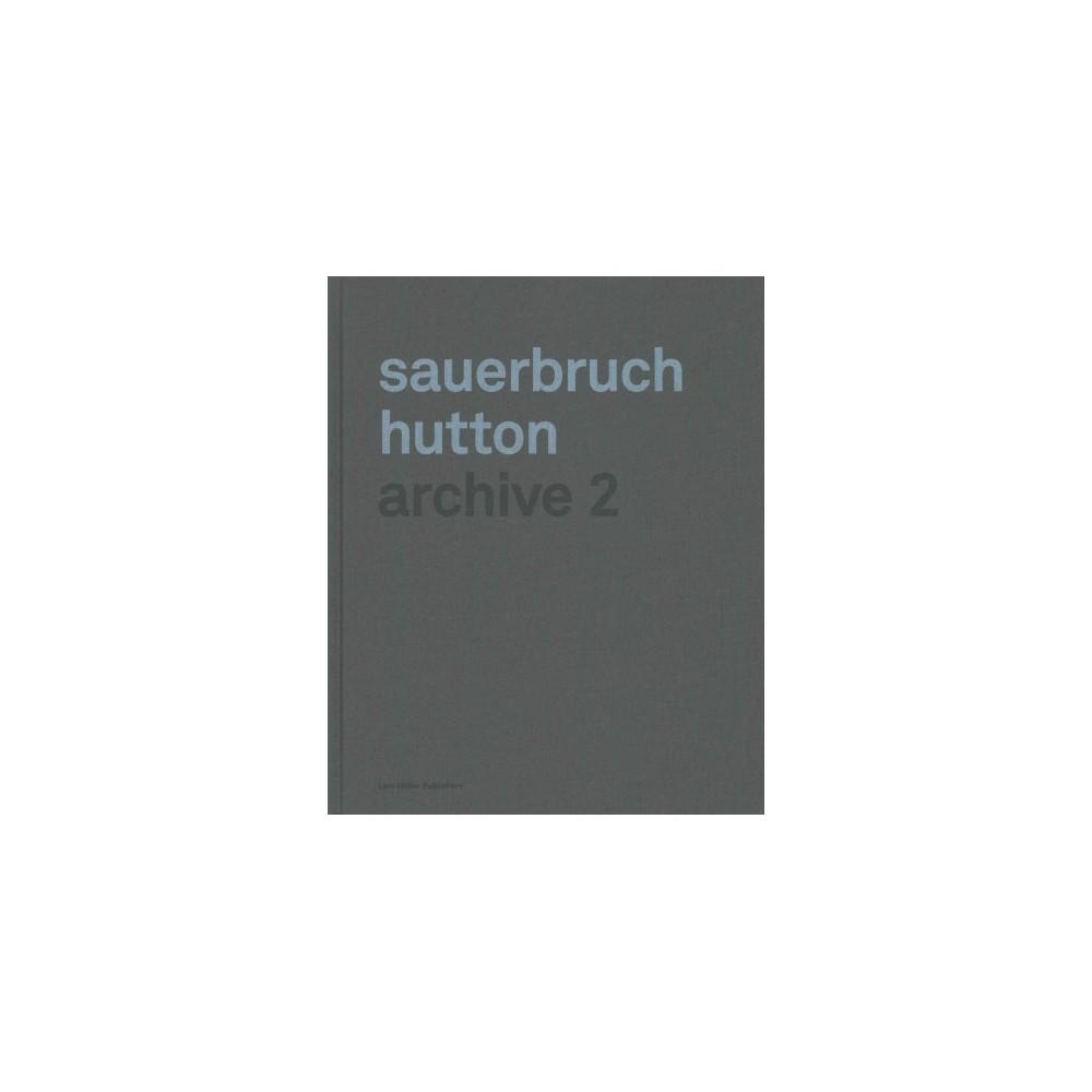 Sauerbruch Hutton : Archive 2 (Bilingual) (Hardcover) (Louisa Hutton)