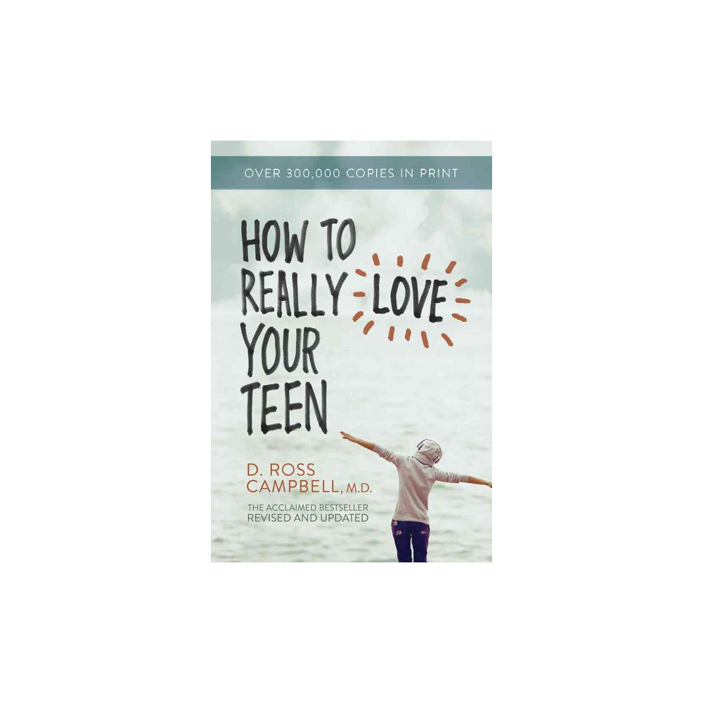 How to Really Love Your Teen (Revised / Updated) (Paperback)